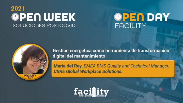 María del Rey, EMEA BMS Quality and Technical Manager de CBRE Global Workplace Solutions. Facility Open Day 2021.