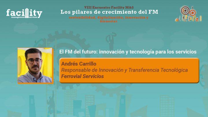 Andrés Carrillo, responsable de Innovación y Transferencia Tecnológica de Ferrovial Servicios.